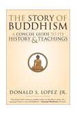 Story of Buddhism A Concise Guide to Its History and Teachings 2009 9780060099275 Front Cover
