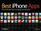 Best iPhone Apps The Guide for Discriminating Downloaders 2009 9780596804275 Front Cover
