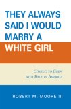 'They Always Said I Would Marry a White Girl' Coming to Grips with Race in America cover art