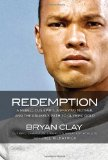Redemption A Rebellious Spirit, a Praying Mother, and the Unlikely Path to Olympic Gold 2012 9780849948275 Front Cover