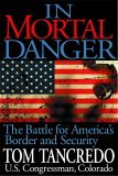 In Mortal Danger The Battle for America's Border and Security 2006 9781581825275 Front Cover