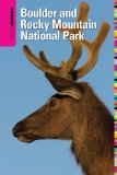 Boulder and Rocky Mountain National Park - Insiders' Guide® 9th 2009 9780762750276 Front Cover