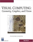 Visual Computing Geometry, Graphics, and Vision 2005 9781584504276 Front Cover