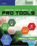 Working with Beats in Pro Tools Skill Pack 2007 9781598633276 Front Cover