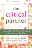 Critical Partner How to End the Cycle of Criticism and Get the Love You Want 2011 9781608820276 Front Cover