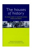 Houses of History A Critical Reader in Twentieth-Century History and Theory 1999 9780814731277 Front Cover