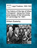history of the law of tithes in England : being the Yorke prize essay of the University of Cambridge For 1887 2010 9781240146277 Front Cover