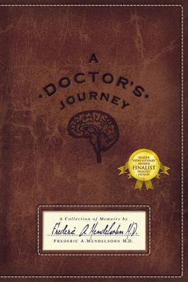 Doctor's Journey A Collection of Memoirs 2011 9781432769277 Front Cover