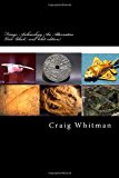 Fringe Archaeology an Alternative View (black and Whit Edition) Catastrophic Theory 2013 9781493667277 Front Cover