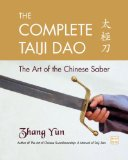 Complete Taiji Dao The Art of the Chinese Saber 2009 9781583942277 Front Cover