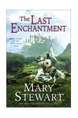 Last Enchantment Book Three of the Arthurian Saga 2003 9780060548278 Front Cover