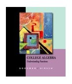 College Algebra Understanding Functions, a Graphing Approach 1st 2003 9780534423278 Front Cover