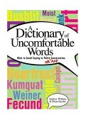 Dictionary of Uncomfortable Words What to Avoid Saying in Polite (or Any) Conversation 2004 9781581824278 Front Cover