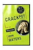 Crackpot The Obsessions Of 1st 2003 9780743246279 Front Cover