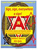 Sign, Sign, Everywhere a Sign! 2012 9781481824279 Front Cover