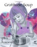 Gratitude Soup 2009 9781448681280 Front Cover
