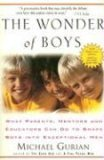 Wonder of Boys What Parents, Mentors and Educators Can Do to Shape Boys into Exceptional Men 20th 2006 Anniversary 9781585425280 Front Cover