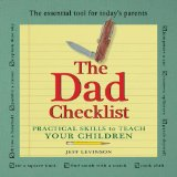 Dad Checklist Practical Skills to Teach Your Children 2nd 2012 9781932663280 Front Cover
