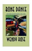 Bone Dance New and Selected Poems, 1965-1993 1st 1994 9780816514281 Front Cover