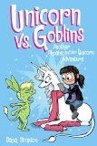 Unicorn vs. Goblins Another Phoebe and Her Unicorn Adventure 2016 9781449476281 Front Cover