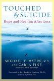 Touched by Suicide Hope and Healing after Loss 1st 2006 9781592402281 Front Cover