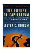 Future of Capitalism How Today's Economic Forces Shape Tomorrow's World 1st 1997 9780140263282 Front Cover