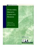 Overcoming Obsessive Compulsive Disorder Therapist Protocol 1st 1998 9781572241282 Front Cover