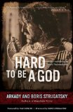 Hard to Be a God 2014 9781613748282 Front Cover
