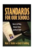Standards for Our Schools How to Set Them, Measure Them, and Reach Them 1st 2002 9780787964283 Front Cover