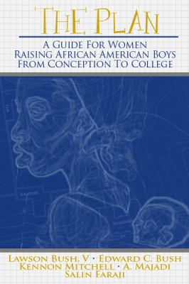 Plan A Guide for Women Raising African American Boys from Conception to College 2013 9780883783283 Front Cover