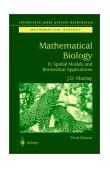 Mathematical Biology Spatial Models and Biomedical Applications
