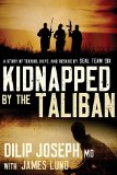 Kidnapped by the Taliban: A Story of Terror, Hope, and Rescue by Seal Team Six 2014 9780718011284 Front Cover