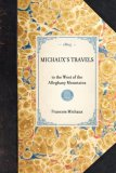Michaux's Travels To the West of the Alleghany Mountains 2007 9781429000284 Front Cover