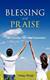 Blessing and Praise 2012 9781624197284 Front Cover