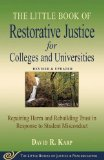 Little Book of Restorative Justice for Colleges and Universities Repairing Harm and Rebuilding Trust in Response to Student Misconduct 2015 9781680991284 Front Cover