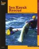 Sea Kayak Rescue The Definitive Guide to Modern Reentry and Recovery Techniques 2nd 2007 9780762743285 Front Cover