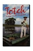 Totch A Life in the Everglades 1st 1993 9780813012285 Front Cover