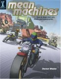 Mean Machines How to Draw Cool Cars, Trucks and Motorcycles 2007 9781581808285 Front Cover