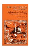 Columbian Exchange Biological and Cultural Consequences of 1492 1973 9780837172286 Front Cover