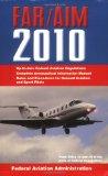 Federal Aviation Regulations / Aeronautical Information Manual 2010 (FAR/AIM) 2009 9781602397286 Front Cover