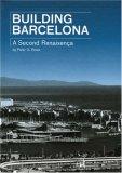 Building Barcelona-A Second Renaissance 2006 9788496540286 Front Cover