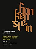 Frankenstein Annotated for Scientists, Engineers, and Creators of All Kinds 2017 9780262533287 Front Cover