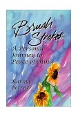 Brush Strokes A Personal Journey to Peace of Mind 2010 9781885003287 Front Cover