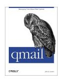 Qmail Managing Unix-Based Mail Systems 1st 2004 9781565926288 Front Cover