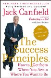 Success Principles How to Get from Where You Are to Where You Want to Be 10th 2015 9780062364289 Front Cover