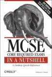 MCSE Core Required Exams in a Nutshell A Desktop Quick Reference 3rd 2006 Revised  9780596102289 Front Cover