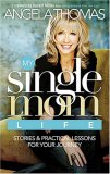 My Single Mom Life Stories and Practical Lessons for Your Journey 2007 9780785221289 Front Cover