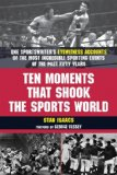 Ten Moments That Shook the Sports World 2008 9781602396289 Front Cover