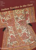 Indian Textiles in the East From Southeast Asia to Japan 2009 9780500288290 Front Cover