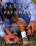 Paving Pathways Child and Adolescent Development 2001 9780534261290 Front Cover